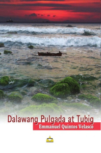 """Dalawang Pulgada at Tubig"" by Emmanuel Q. Velasco (UST Publishing House, 2011)"